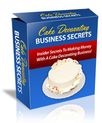 cake business secrets Need Money?  Start Your Own Home Baking Business