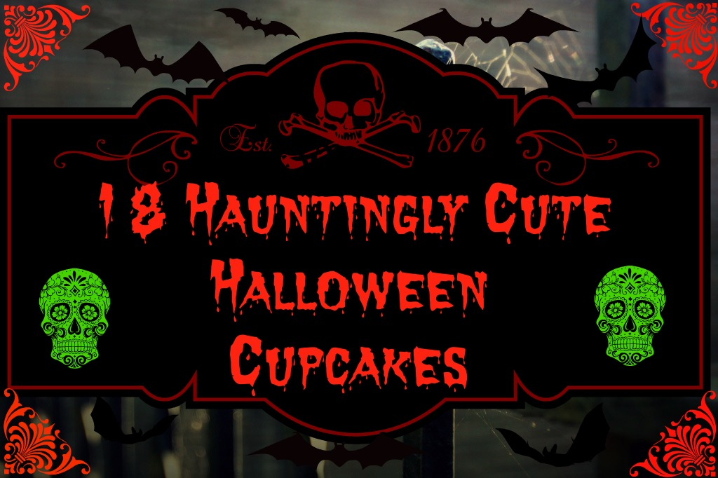 Halloween Cupcakes Hauntingly Cute Halloween Cupcakes